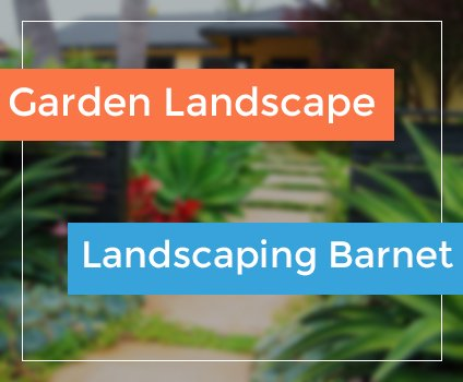 Landscaping in Barnet and Enfield